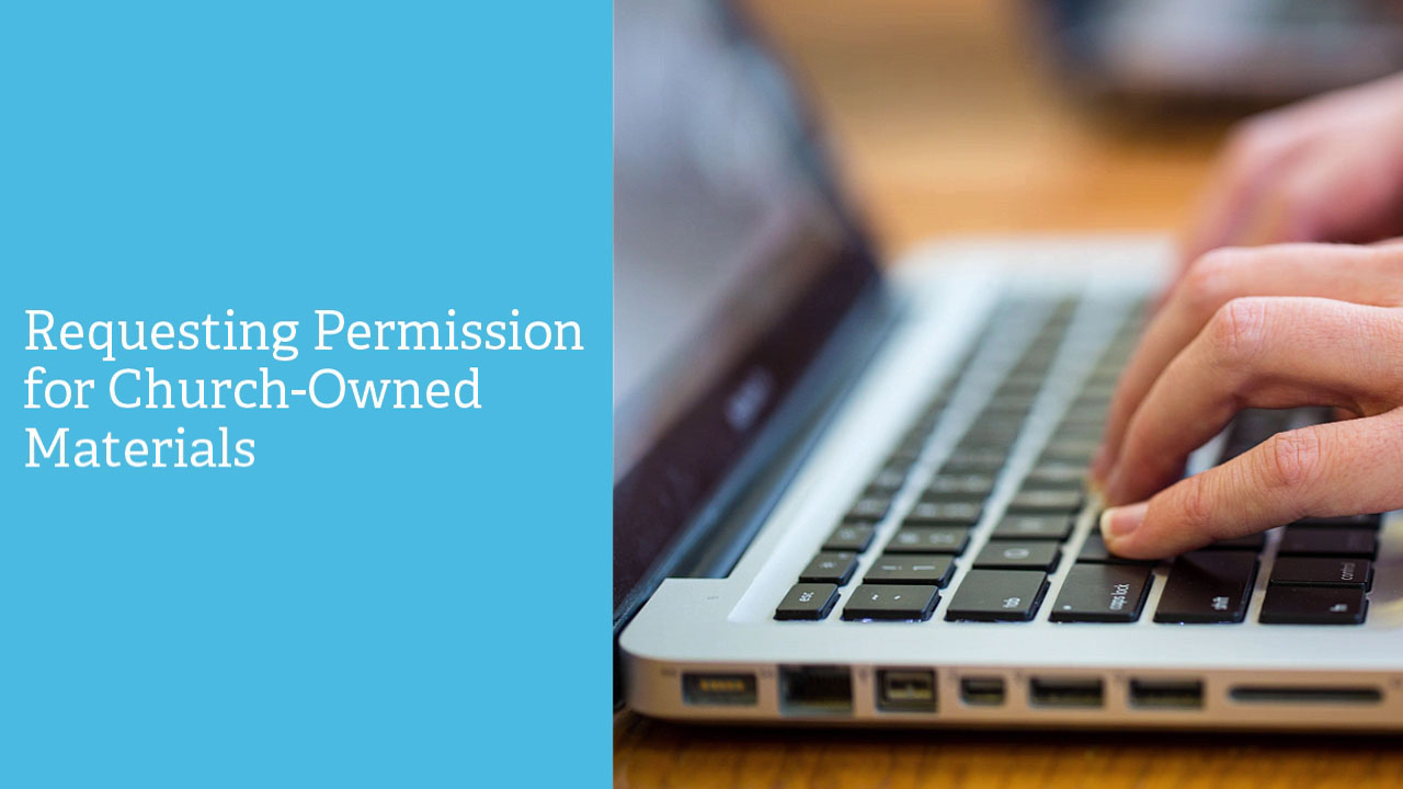 IP Office: Request Permission to Use Church-owned Content